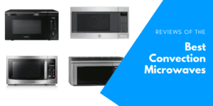 Reviews of the Best Convection Microwave