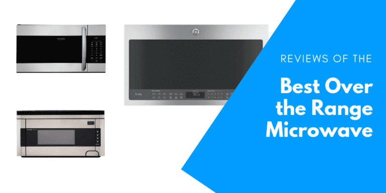 Reviews of the Best Over the Range Microwaves