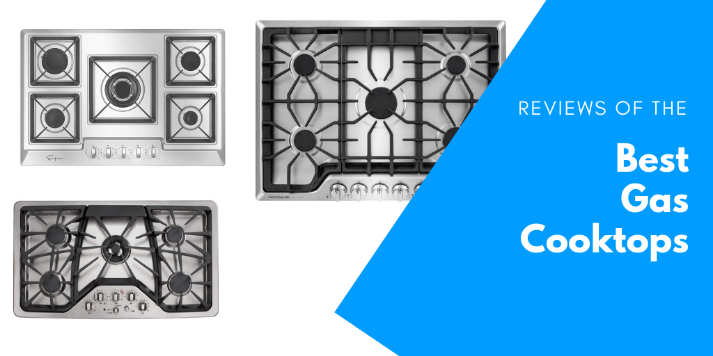 Reviews of the Best Gas Cooktops