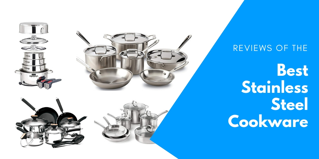 Reviews of the Best Stainless Steel Cookware