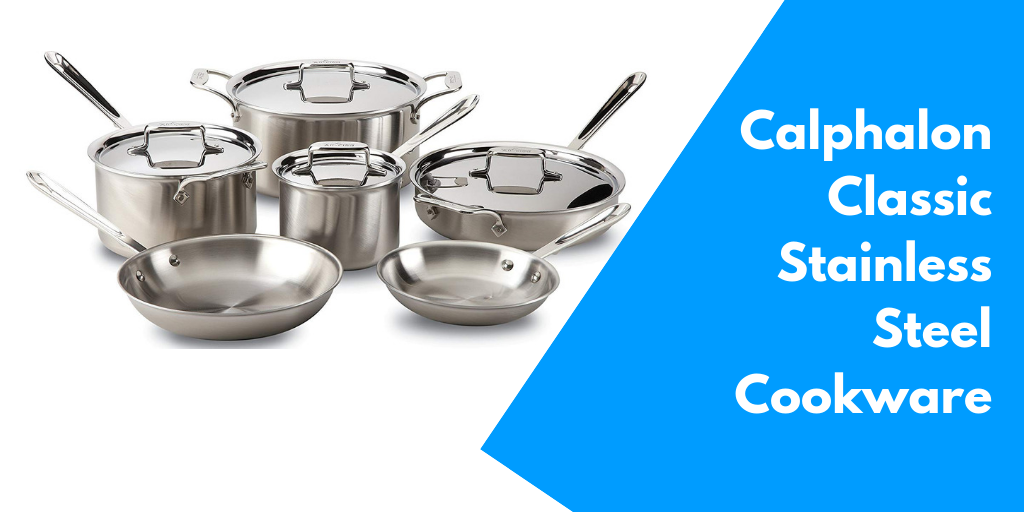 Calphalon Classic Stainless Steel 10-Pc. Cookware Set Review