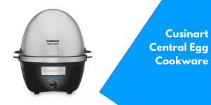 Cuisinart CEC 10 Egg Central Egg Cooker Review