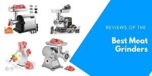 Reviews of the Best Meat Grinders